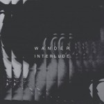 <b>WANDER - INTERLUDE</b>